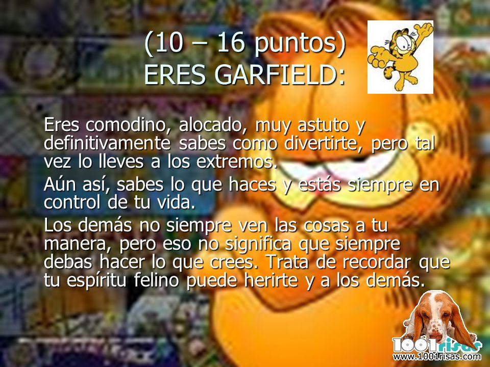 (10 – 16 puntos) ERES GARFIELD: