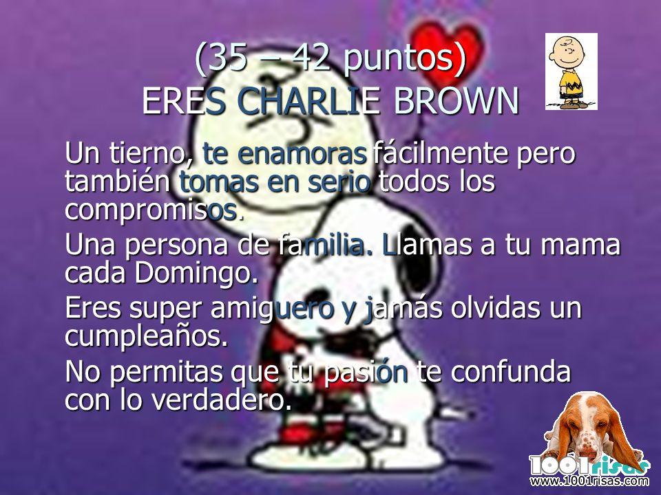 (35 – 42 puntos) ERES CHARLIE BROWN