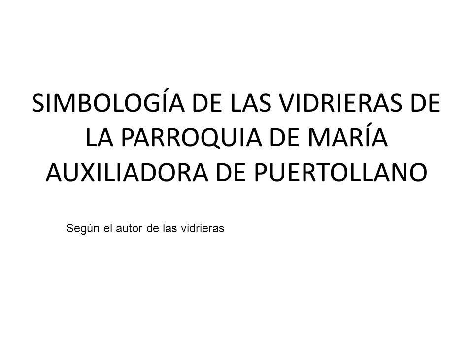 SIMBOLOGÍA DE LAS VIDRIERAS DE LA PARROQUIA DE MARÍA AUXILIADORA DE PUERTOLLANO