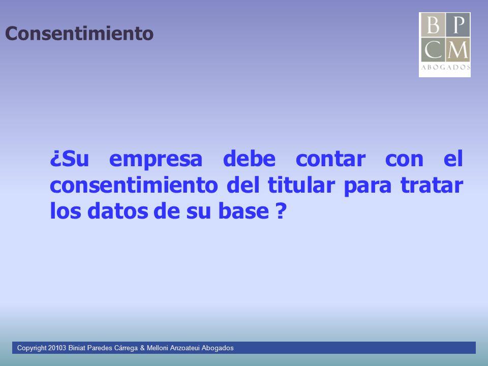 Consentimiento ¿Su empresa debe contar con el consentimiento del titular para tratar los datos de su base