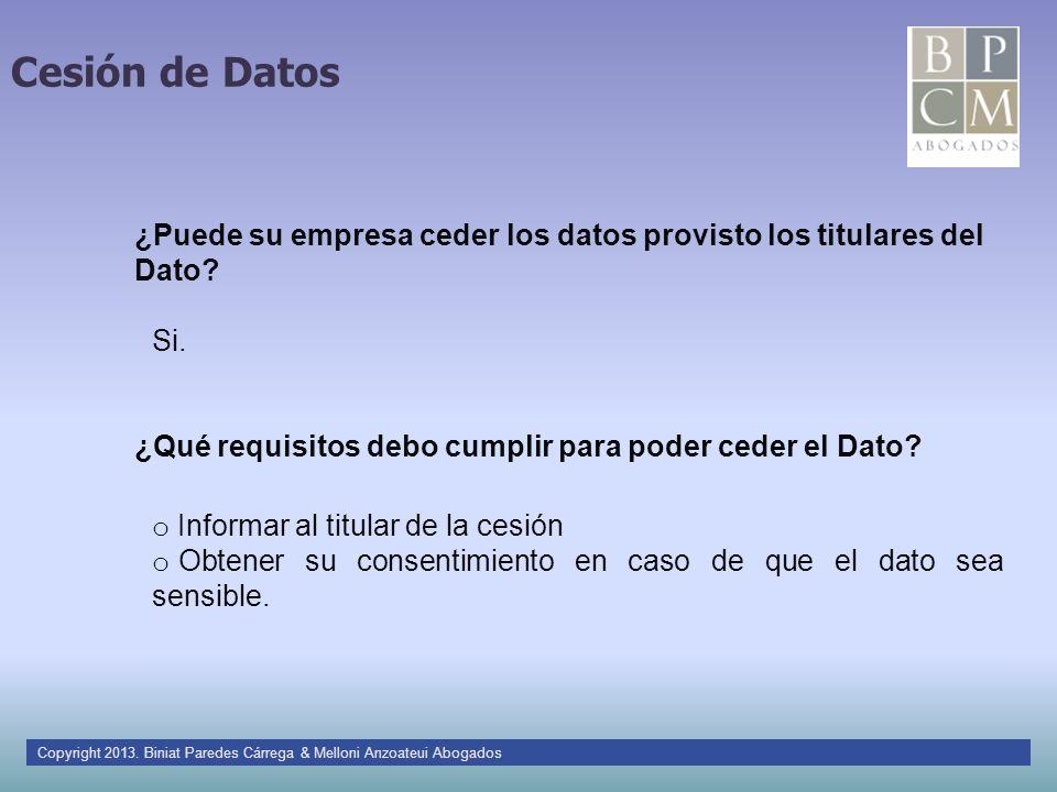 Cesión de Datos ¿Puede su empresa ceder los datos provisto los titulares del Dato Si. ¿Qué requisitos debo cumplir para poder ceder el Dato