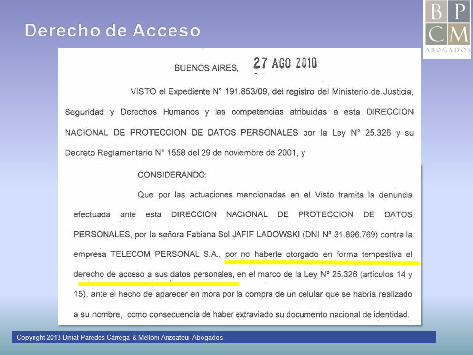 Derecho de Acceso Copyright 2013 Biniat Paredes Cárrega & Melloni Anzoateui Abogados
