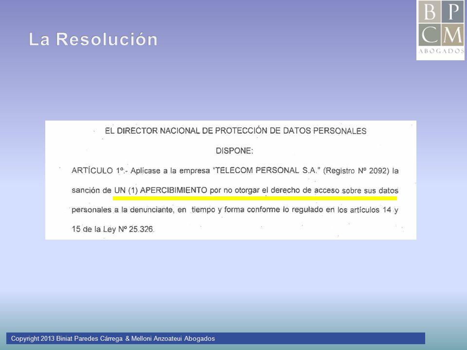 La Resolución Copyright 2013 Biniat Paredes Cárrega & Melloni Anzoateui Abogados