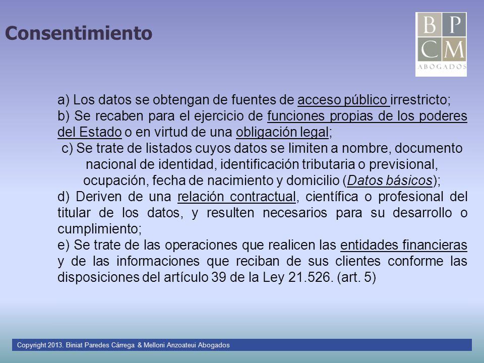 Consentimiento a) Los datos se obtengan de fuentes de acceso público irrestricto;