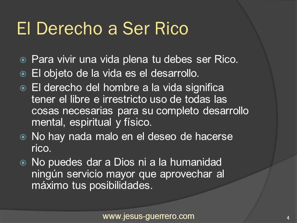 El Derecho a Ser Rico Para vivir una vida plena tu debes ser Rico.