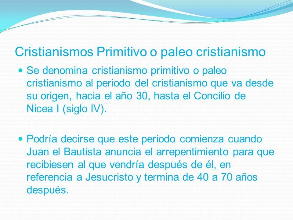 Cristianismos Primitivo o paleo cristianismo