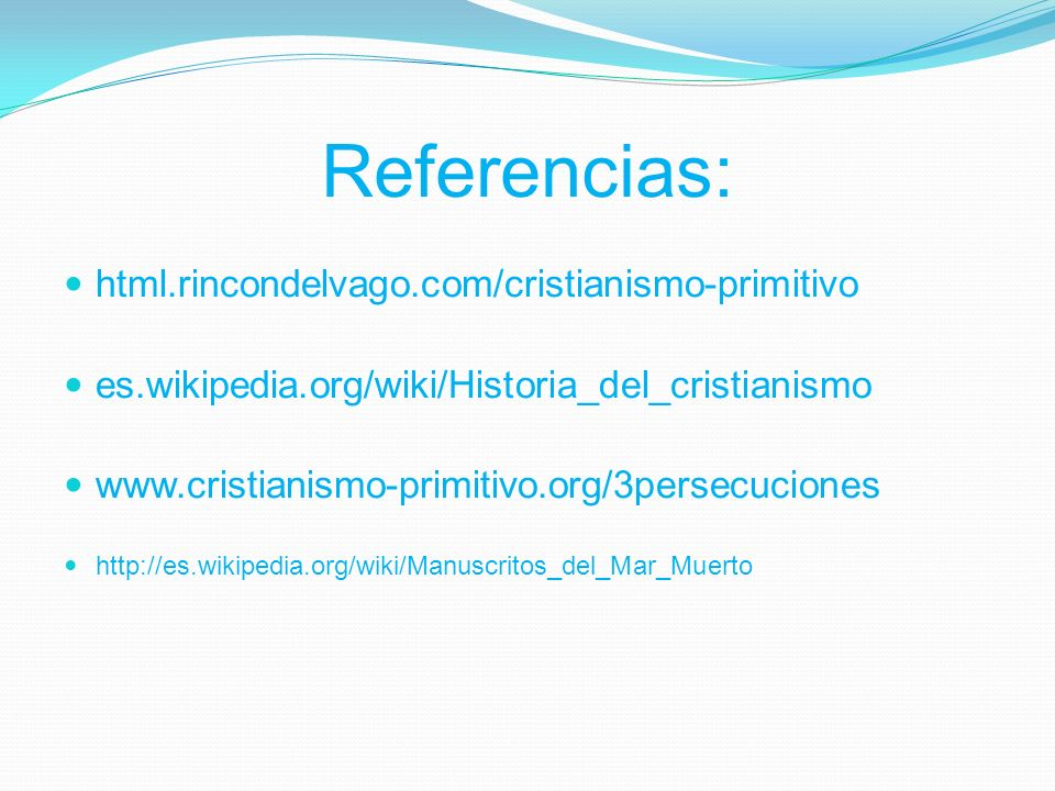 Referencias: html.rincondelvago.com/cristianismo-primitivo