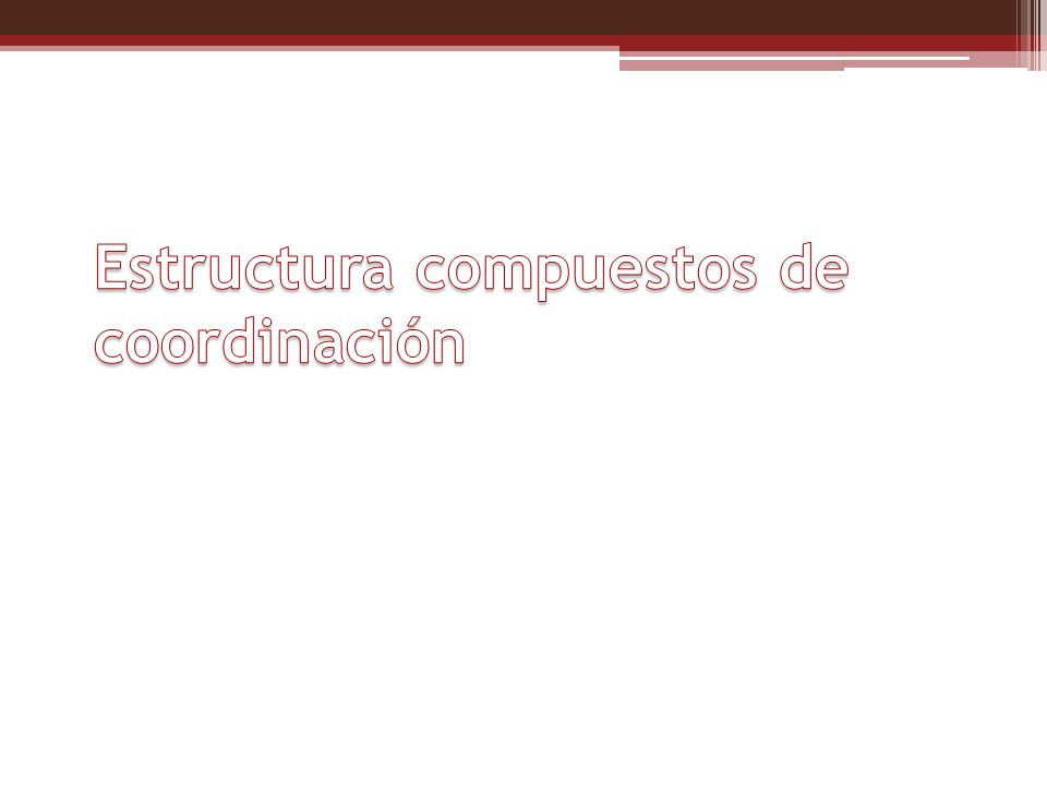 Estructura compuestos de coordinación