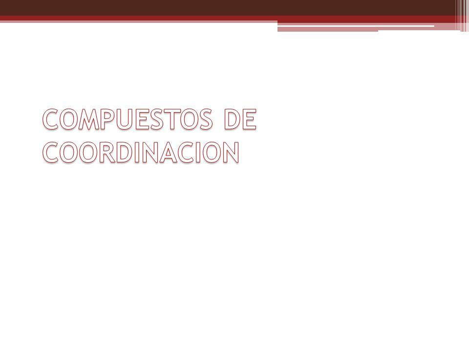 COMPUESTOS DE COORDINACION