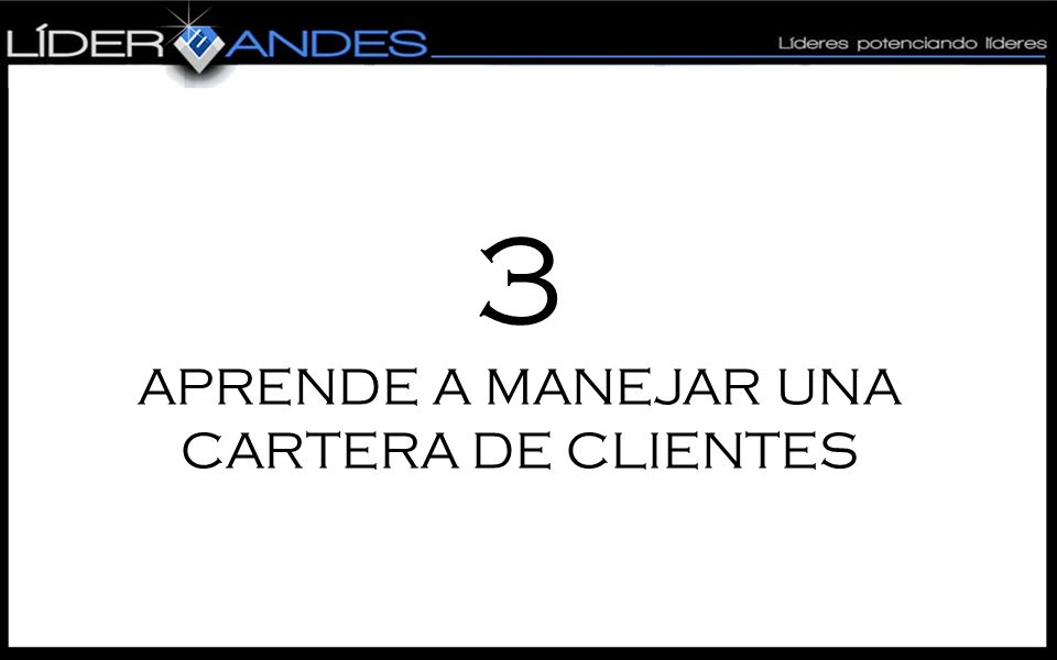 3 APRENDE A MANEJAR UNA CARTERA DE CLIENTES