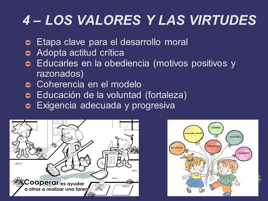 4 – LOS VALORES Y LAS VIRTUDES