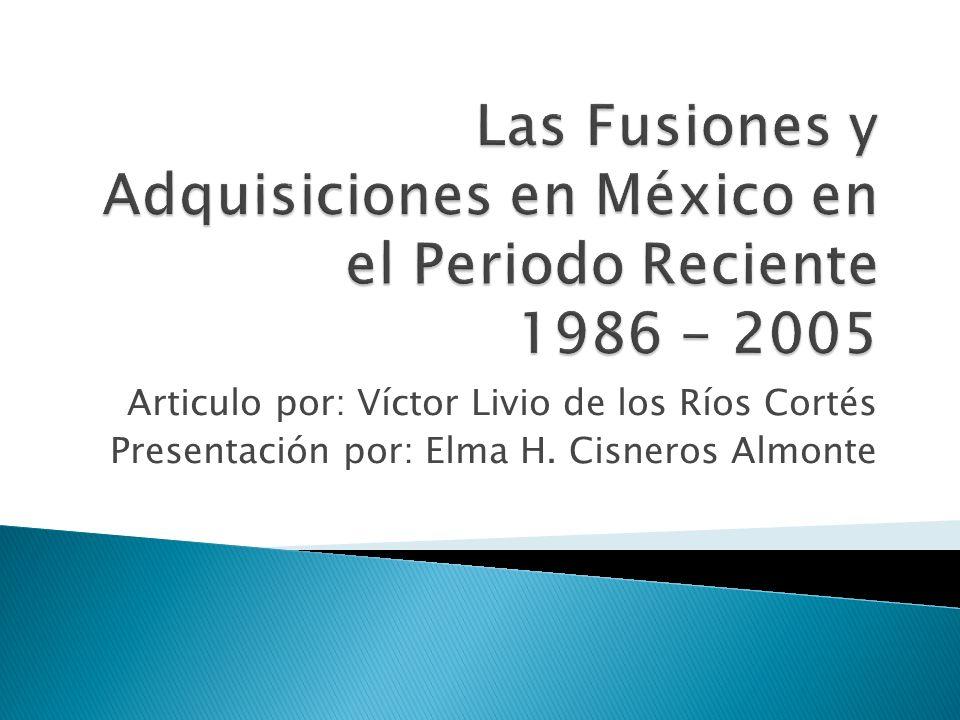 Las Fusiones y Adquisiciones en México en el Periodo Reciente 1986 - 2005