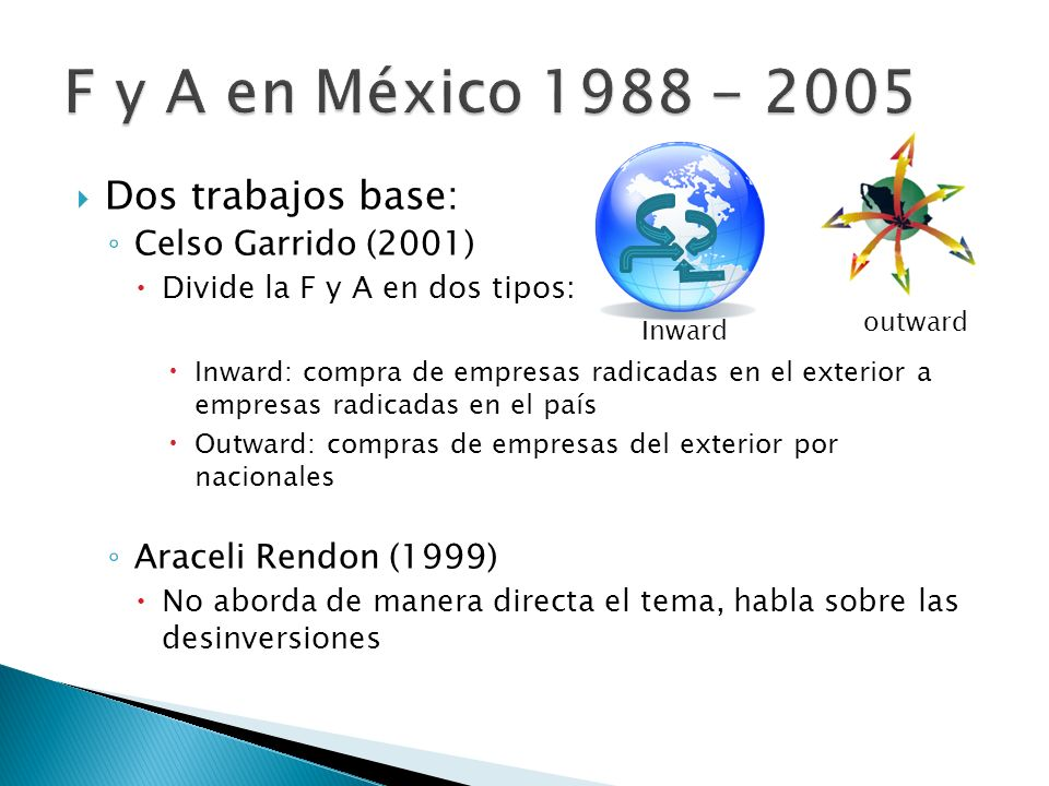 F y A en México 1988 - 2005 Dos trabajos base: Celso Garrido (2001)