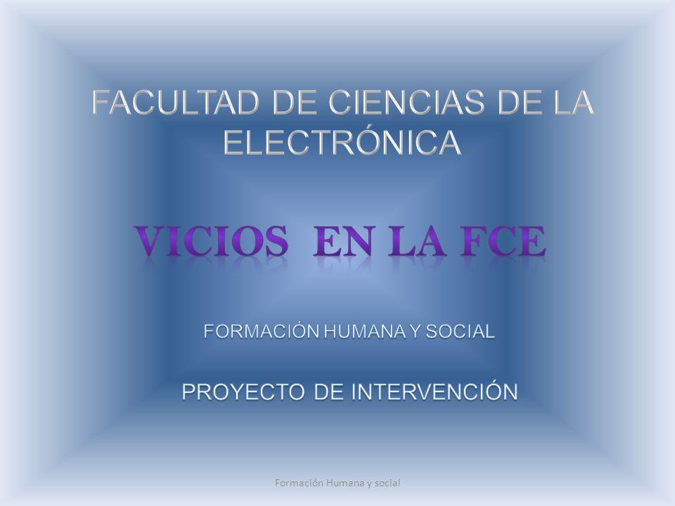 VICIOS EN LA FCE FACULTAD DE CIENCIAS DE LA ELECTRÓNICA