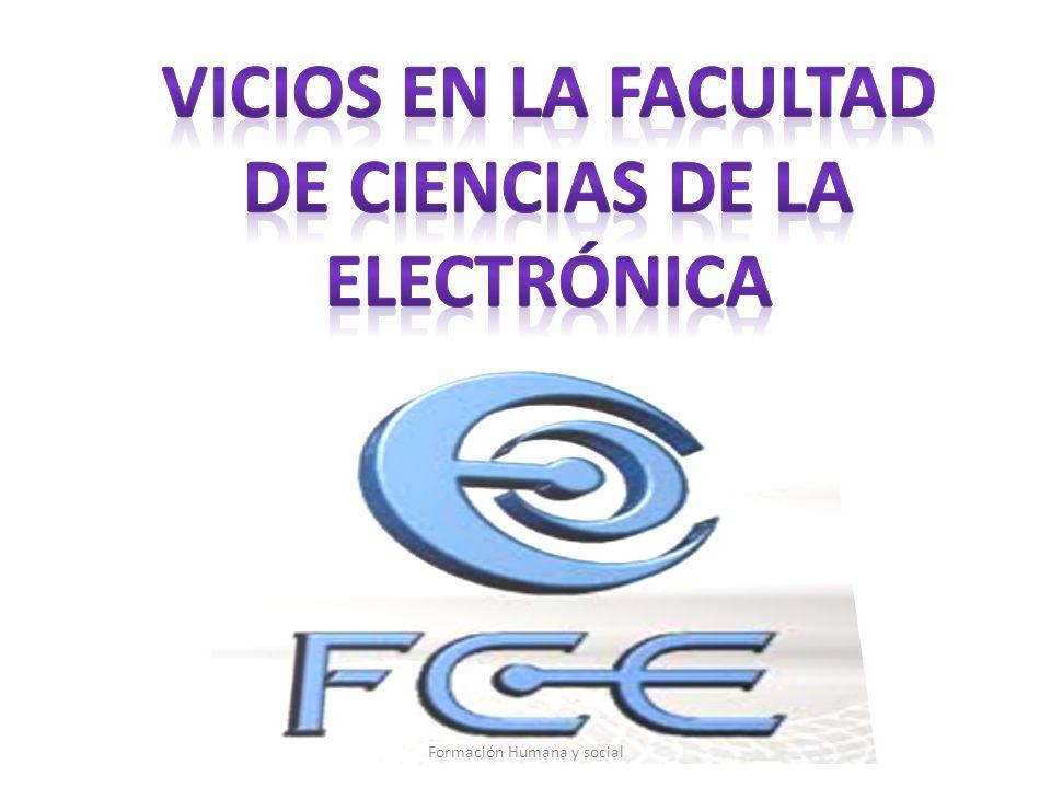 VICIOS EN LA FACULTAD DE CIENCIAS DE LA ELECTRÓNICA