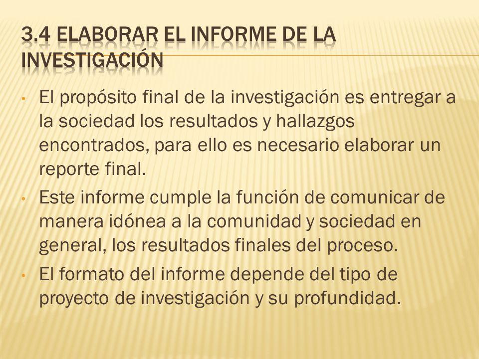 3.4 Elaborar el informe de la investigación
