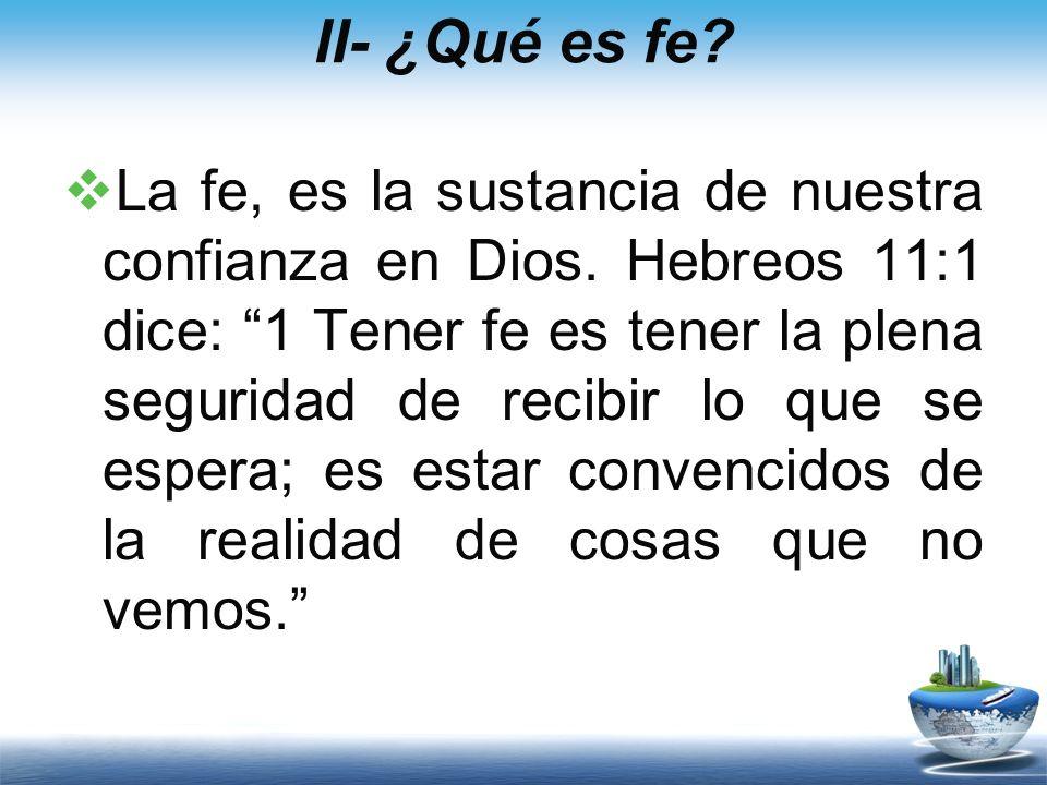 II- ¿Qué es fe