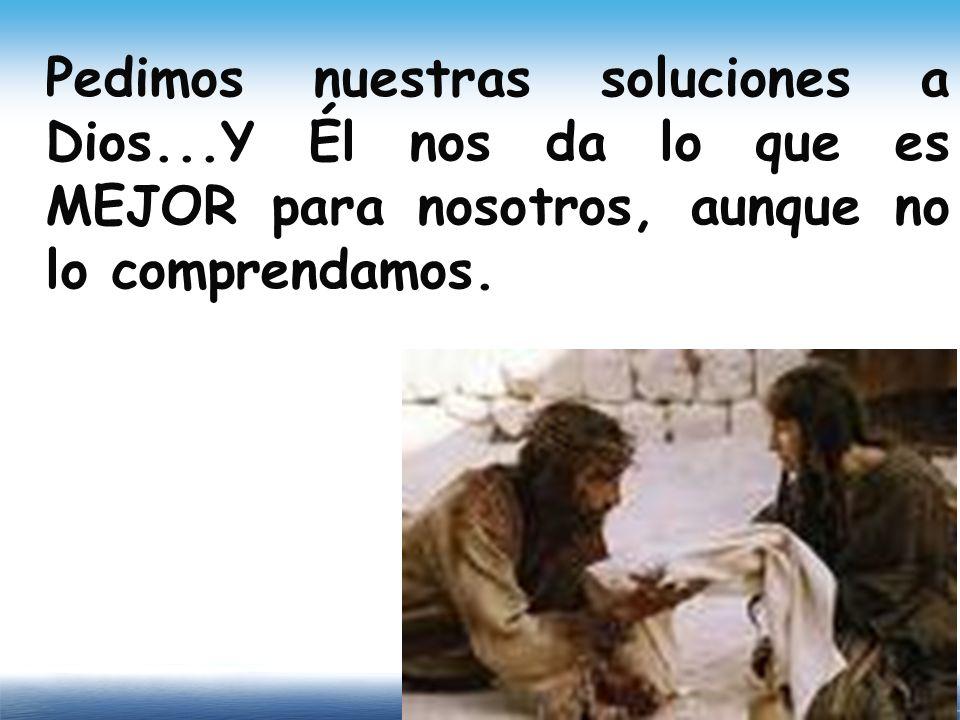 Pedimos nuestras soluciones a Dios