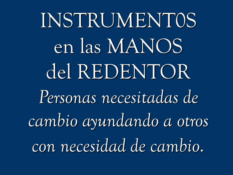 INSTRUMENT0S en las MANOS del REDENTOR