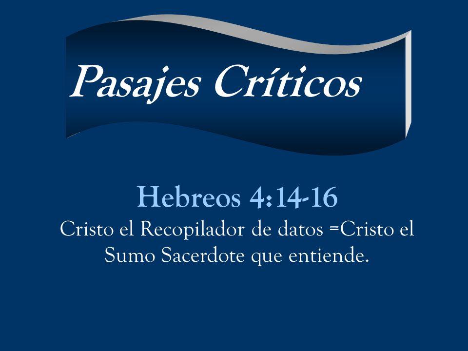 Pasajes Críticos Hebreos 4:14-16