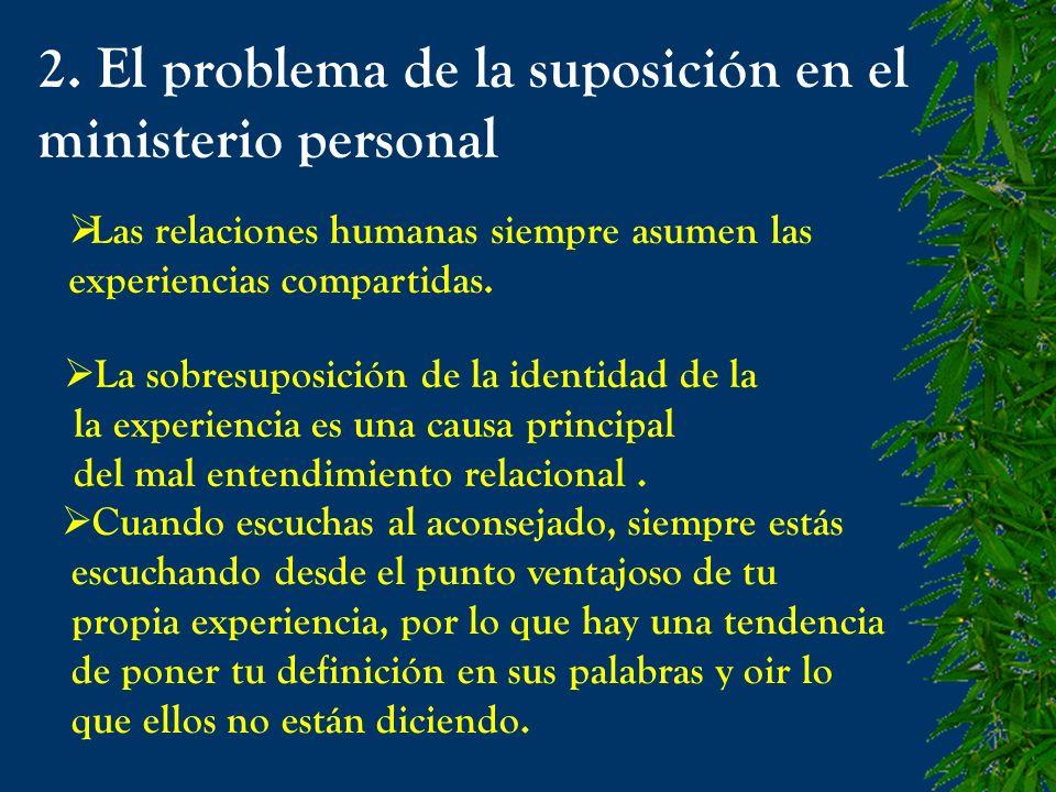 2. El problema de la suposición en el ministerio personal