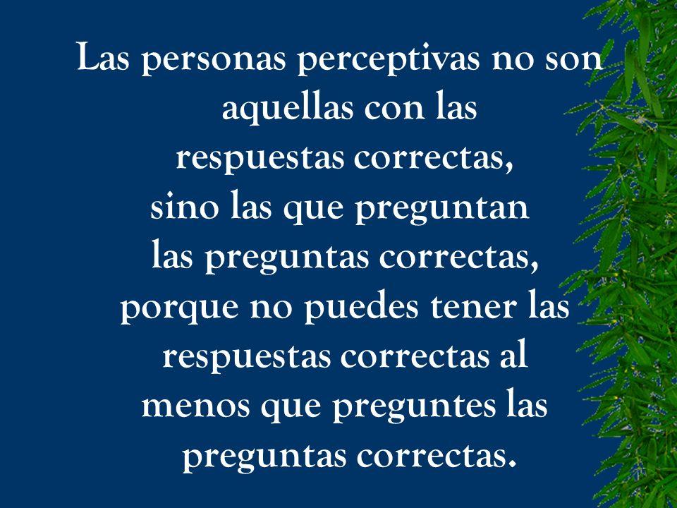 Las personas perceptivas no son aquellas con las respuestas correctas,