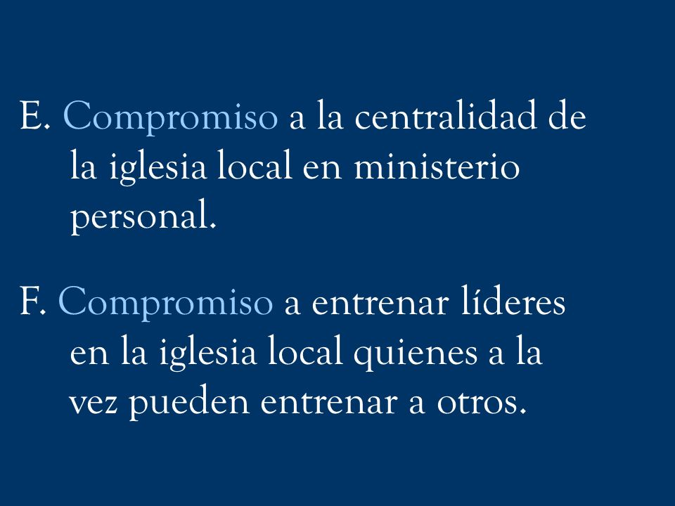 E. Compromiso a la centralidad de