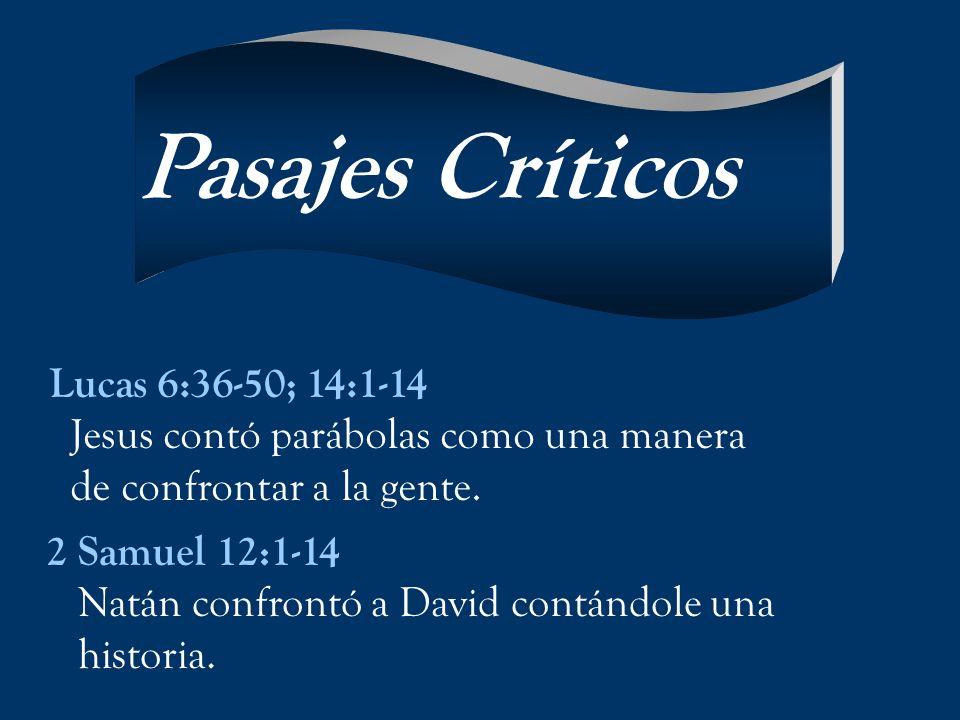 Pasajes Críticos Lucas 6:36-50; 14:1-14