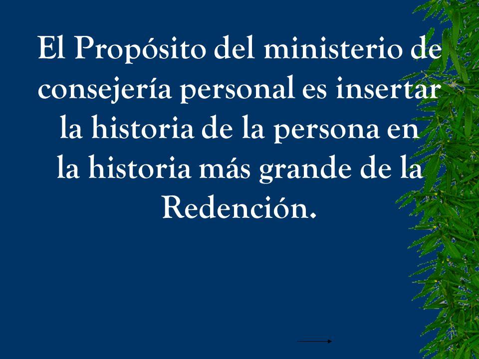 El Propósito del ministerio de consejería personal es insertar