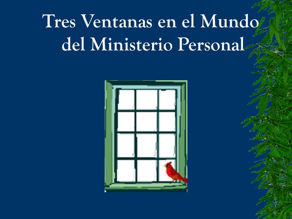 Tres Ventanas en el Mundo del Ministerio Personal