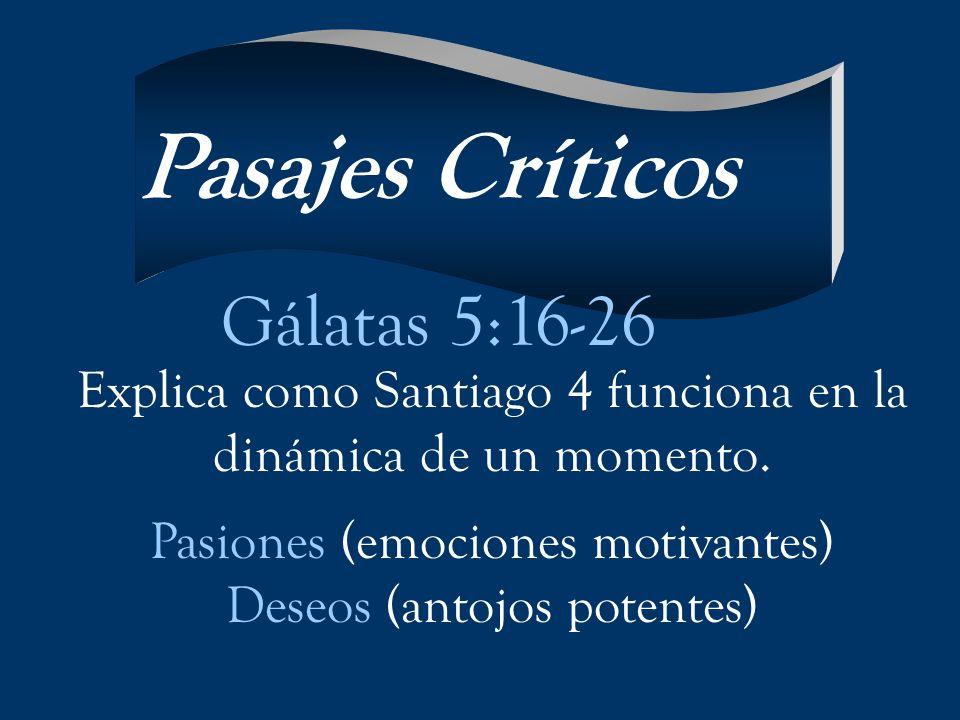 Pasajes Críticos Gálatas 5:16-26