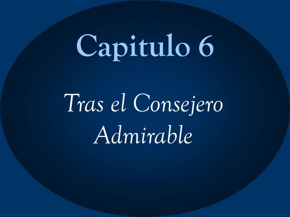 Capitulo 6 Tras el Consejero Admirable