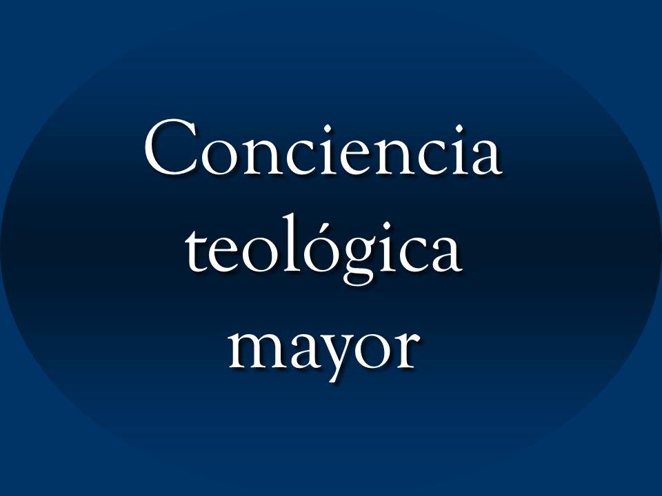 Conciencia teológica mayor