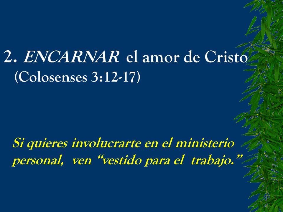 2. ENCARNAR el amor de Cristo