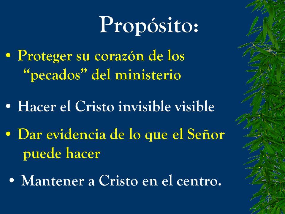 Propósito: Proteger su corazón de los pecados del ministerio