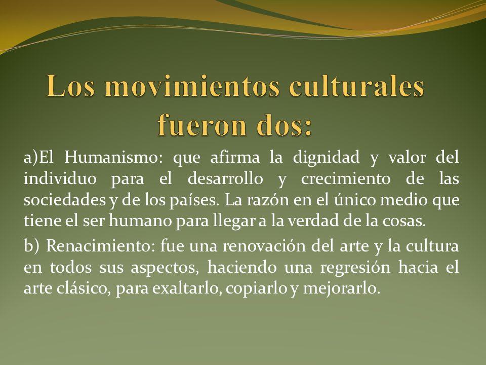 Los movimientos culturales fueron dos: