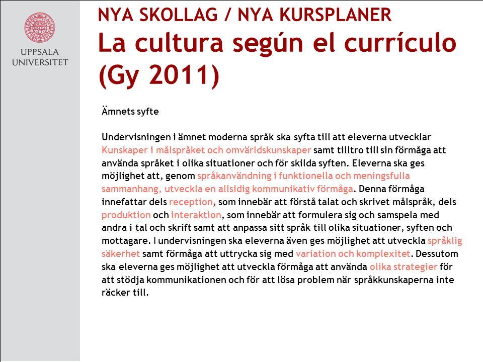 NYA SKOLLAG / NYA KURSPLANER La cultura según el currículo (Gy 2011)