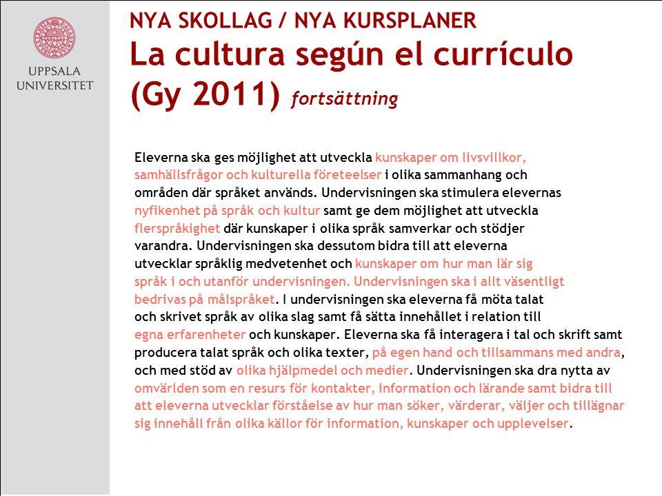 NYA SKOLLAG / NYA KURSPLANER La cultura según el currículo (Gy 2011) fortsättning