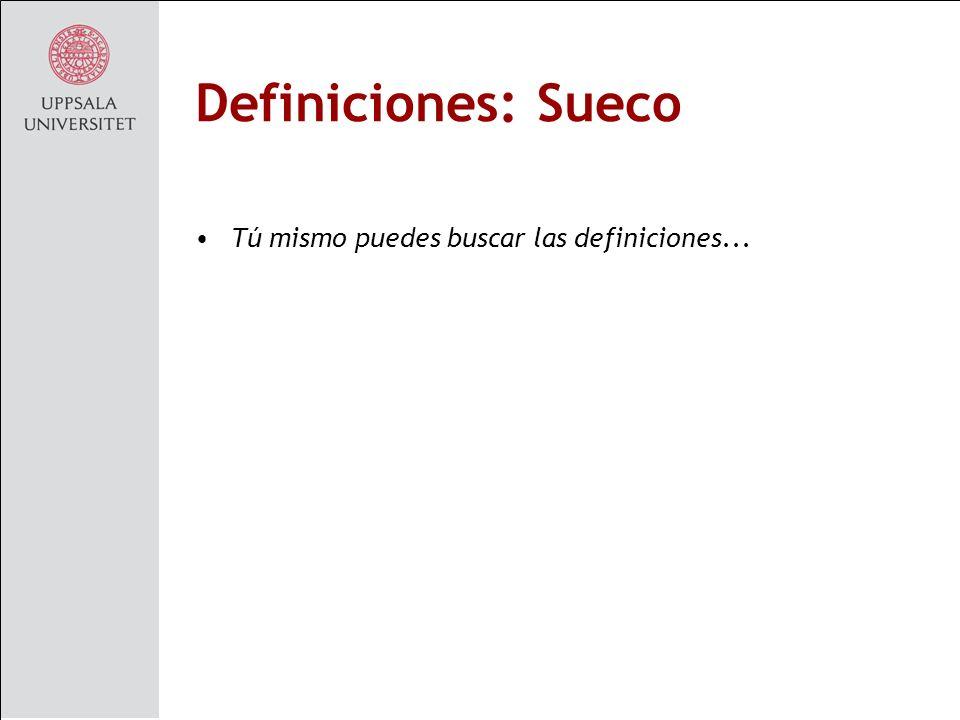 Definiciones: Sueco Tú mismo puedes buscar las definiciones...
