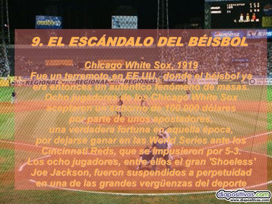 9. EL ESCÁNDALO DEL BÉISBOL