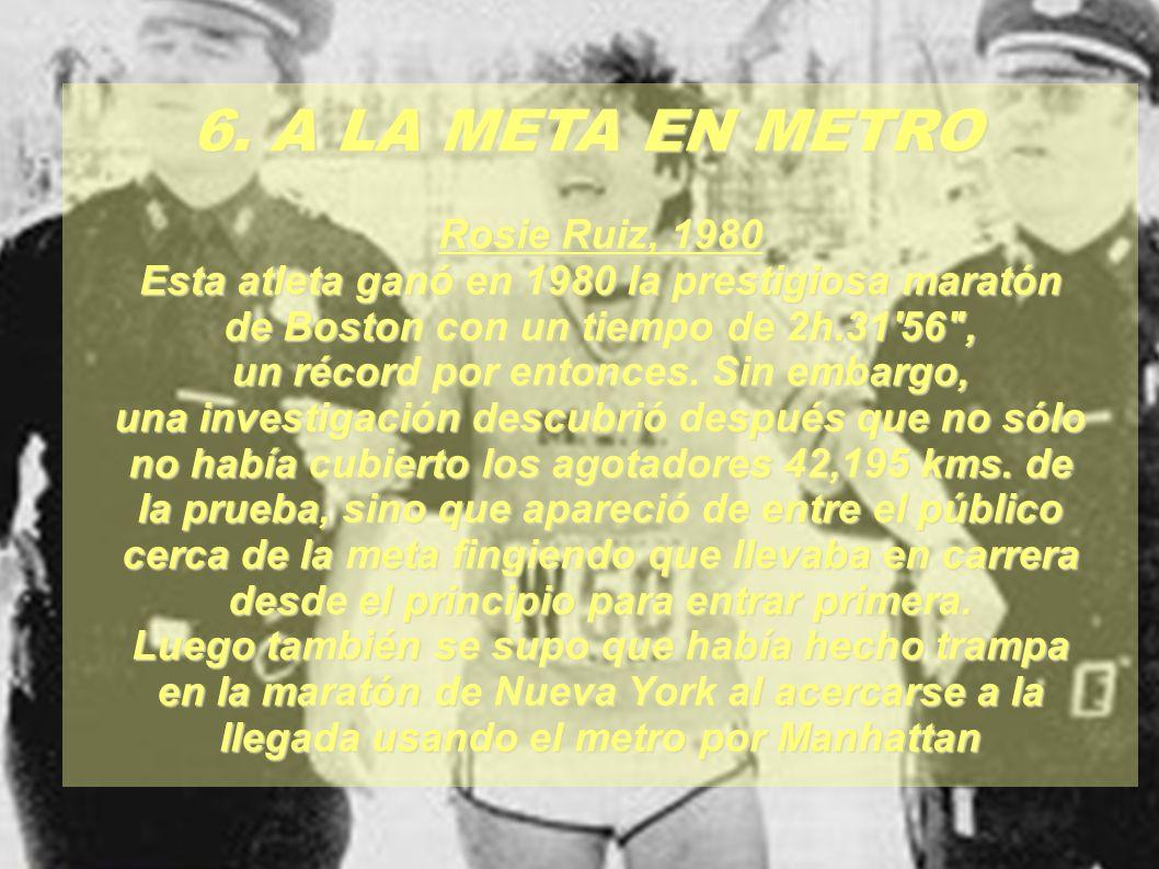 6. A LA META EN METRO Rosie Ruiz, 1980