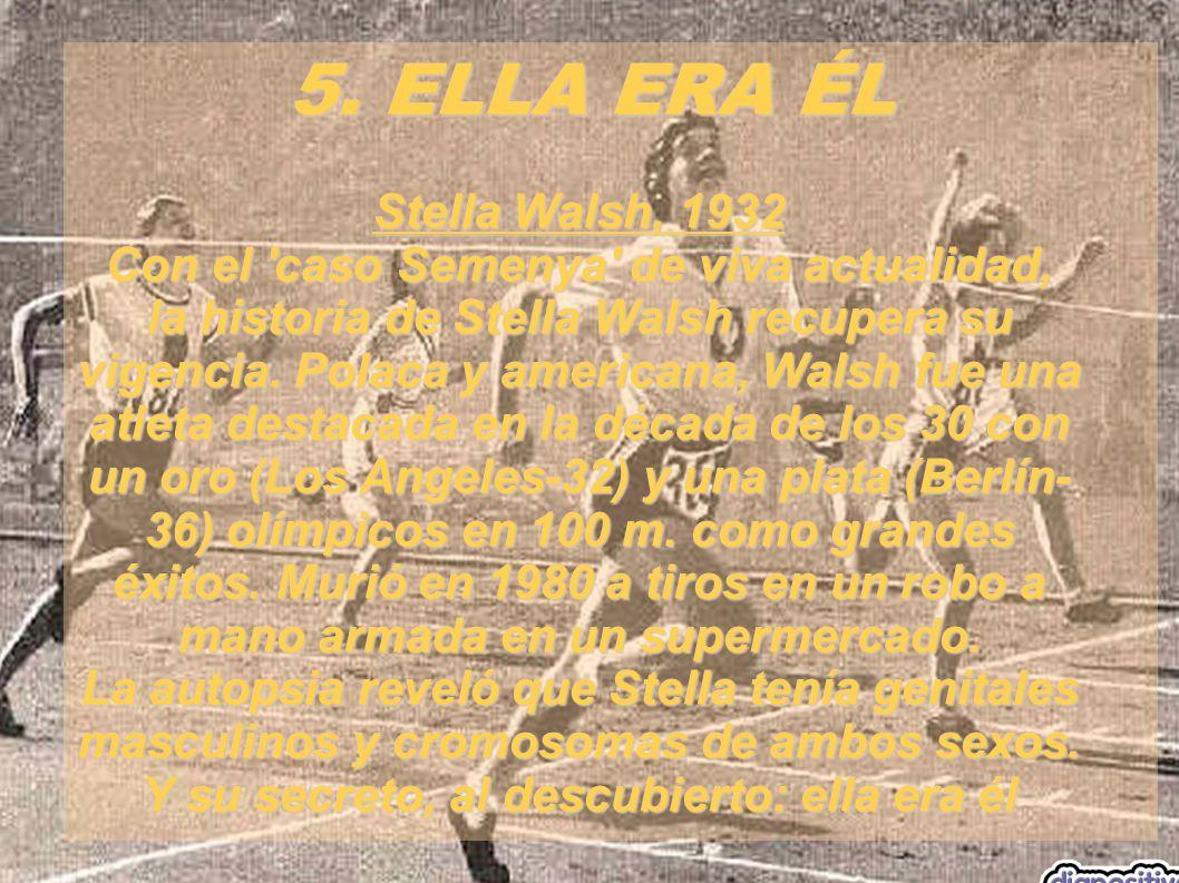 5. ELLA ERA ÉL Stella Walsh, 1932