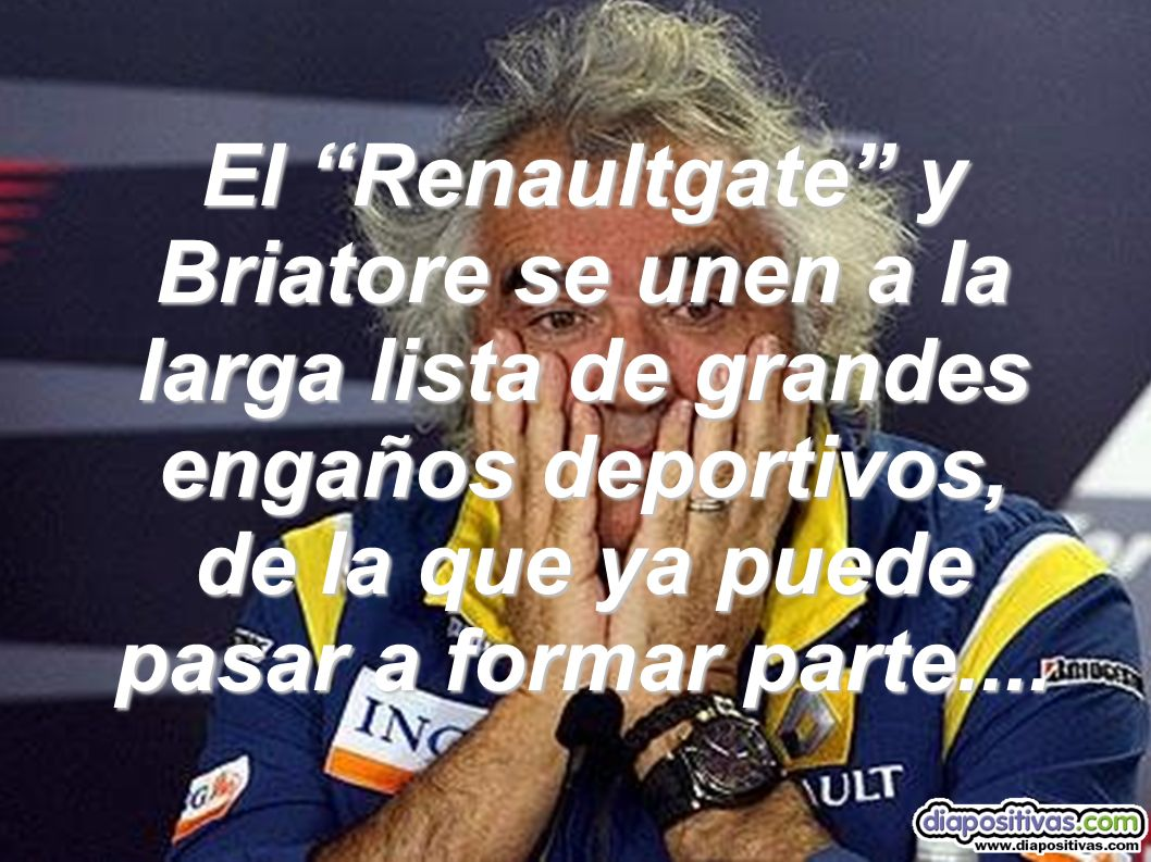 El Renaultgate y Briatore se unen a la larga lista de grandes engaños deportivos, de la que ya puede pasar a formar parte....
