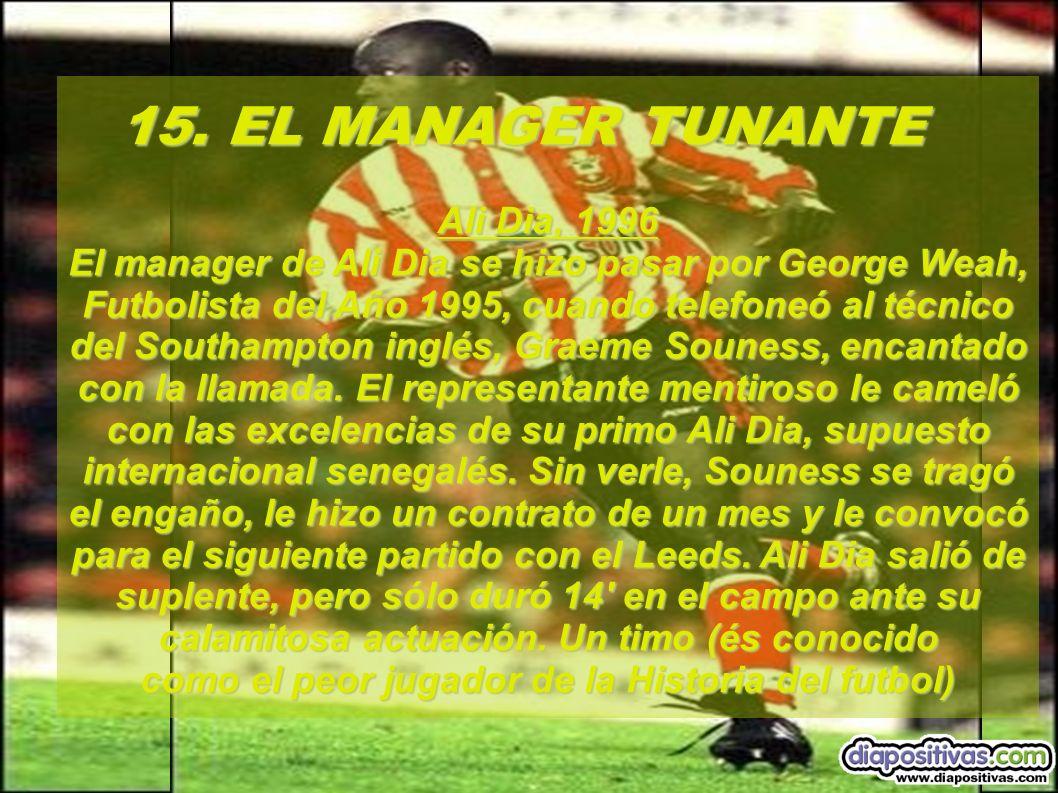 15. EL MANAGER TUNANTE Ali Dia, 1996