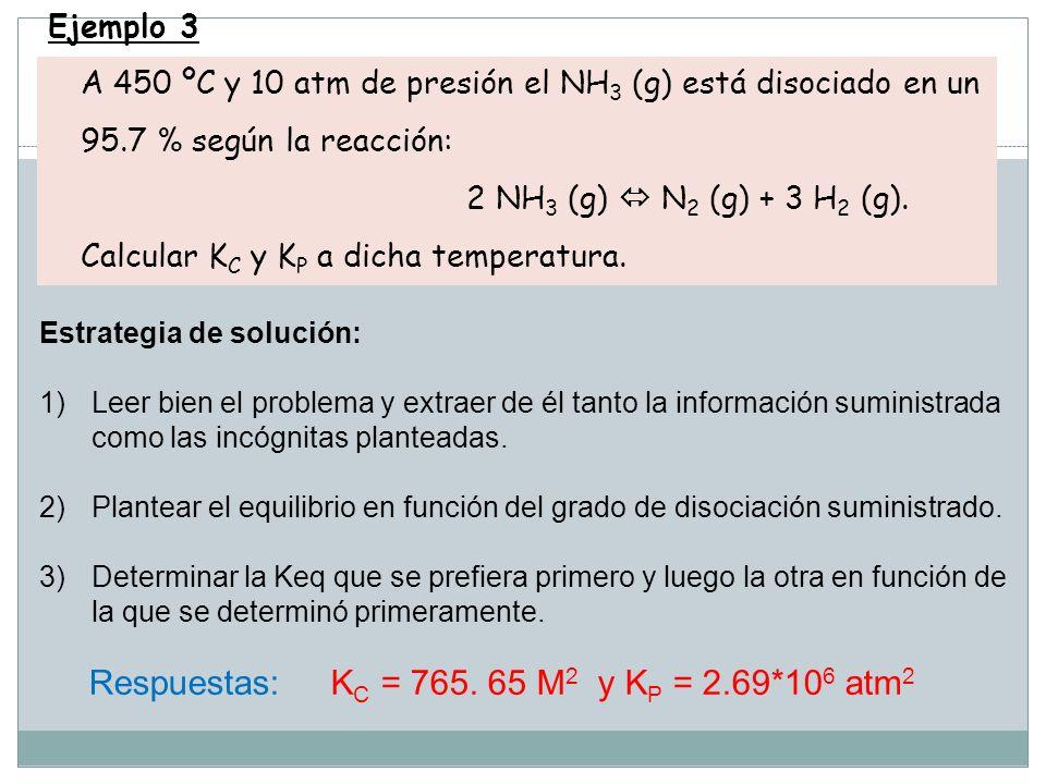 Respuestas: KC = 765. 65 M2 y KP = 2.69*106 atm2