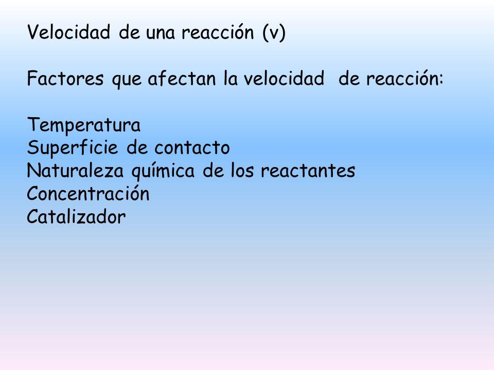Velocidad de una reacción (v)