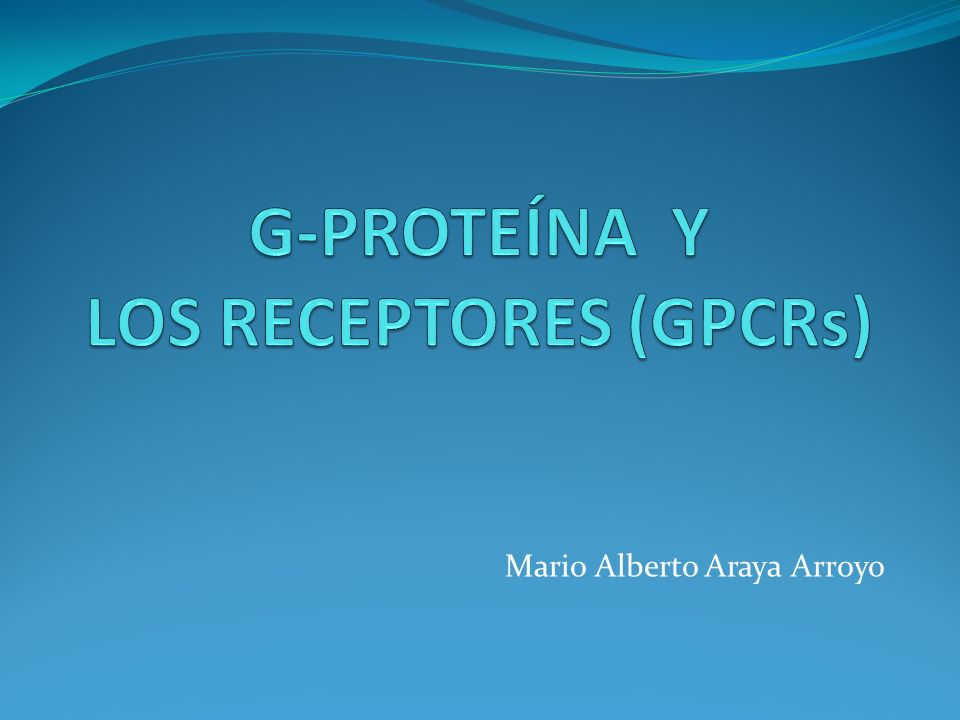 G-PROTEÍNA Y LOS RECEPTORES (GPCRs)