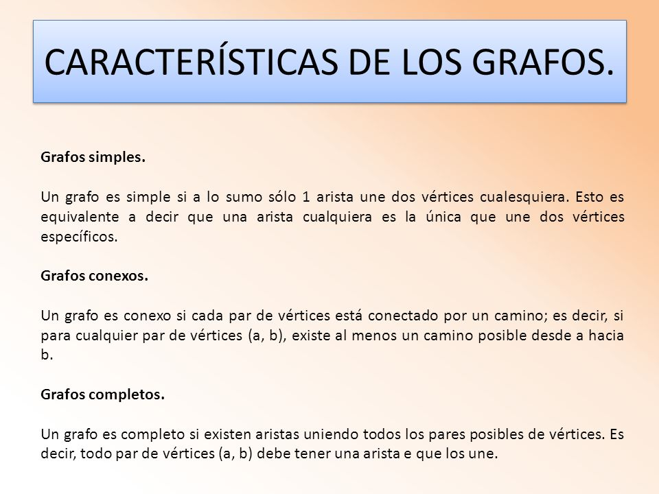 CARACTERÍSTICAS DE LOS GRAFOS.