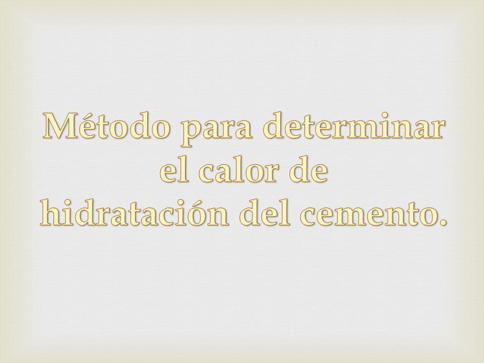 Método para determinar el calor de hidratación del cemento.