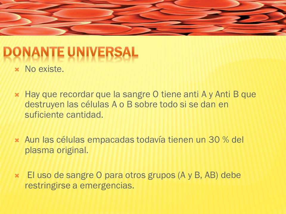 Donante Universal No existe.